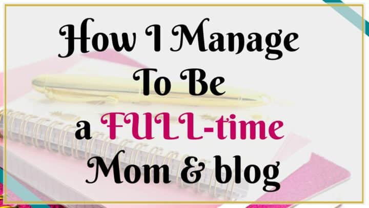 Full time mom and blog featured image