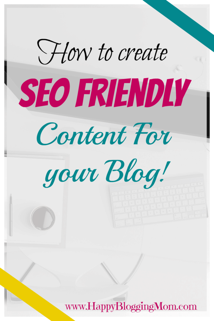 How to Create SEO friendly content for your blog