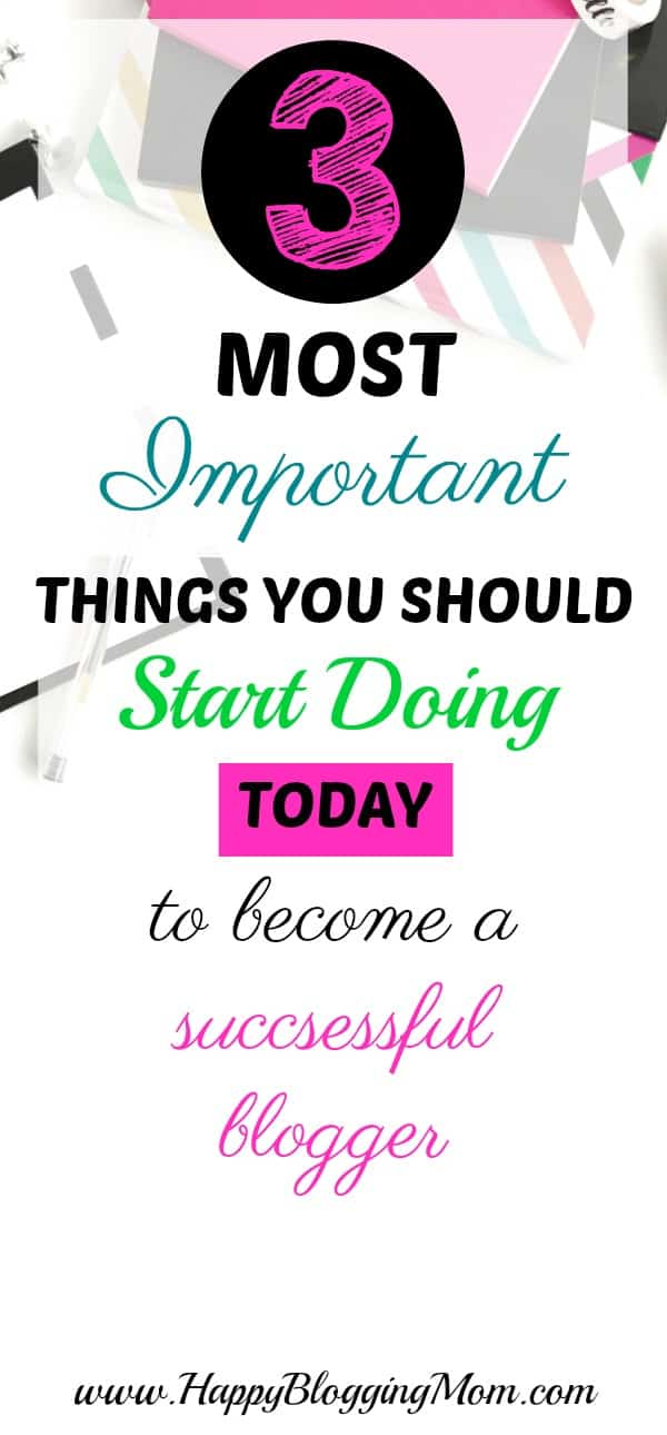 In this post I am going to share with you what are the 3 MOST IMPORTANT things you should start doing today to become a successful blogger! Learn how to create an income from blogging. Click to read more!